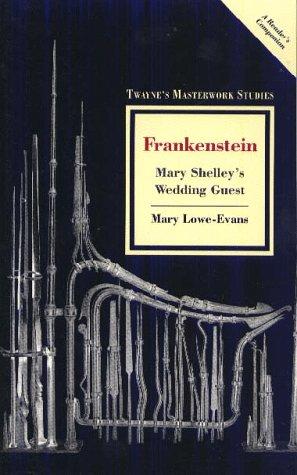 9780805783766: Frankenstein: Mary Shelley's Wedding Guest (Twayne's Masterwork Studies) (No 126)
