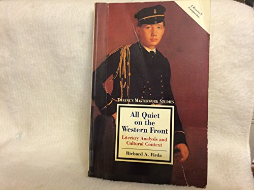 9780805783872: All Quiet on the Western Front: Literary Analysis and Cultural Context (Twayne's masterworks)