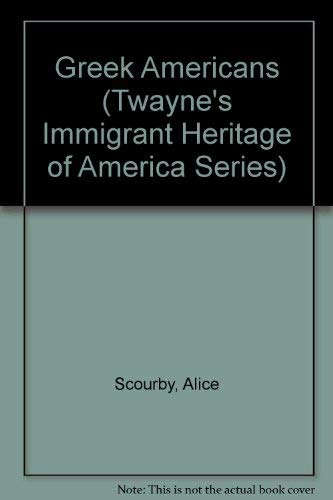 9780805784237: Greek Americans (Twayne's Immigrant Heritage of America Series)