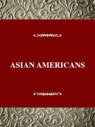 9780805784374: Asian Americans: An Interpretive History (Immigrant Heritage of America Series)
