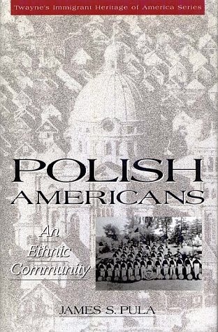 9780805784381: Polish Americans: An Ethnic Community (Twayne's Immigrant Heritage of America)