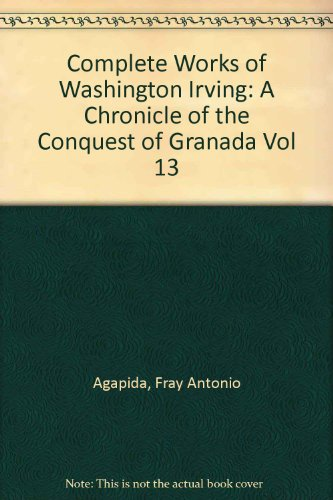 9780805785135: A Chronicle of the Conquest of Granada (Complete Works of Washington Irving) (Vol 13)