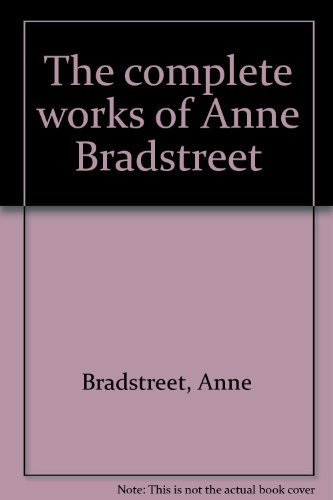9780805785333: The complete works of Anne Bradstreet