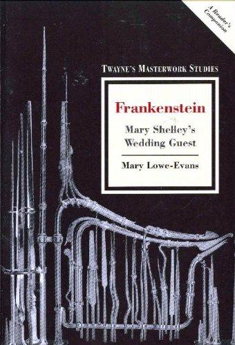 9780805785975: Frankenstein: Mary Shelley's Wedding Guest (Twayne's Masterwork Studies)