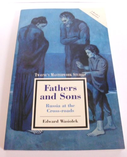 Fathers and Sons: Russia at the Cross-Roads (Twayne's Masterwork Studies Series): Wasiolek, ...