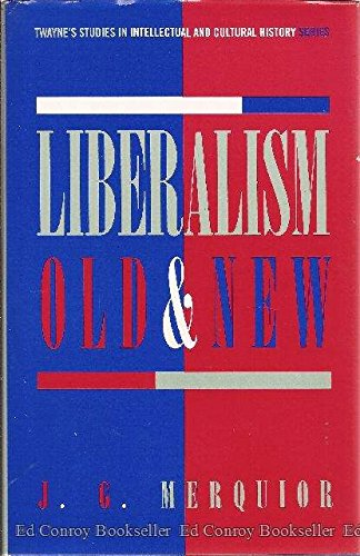 9780805786026: Liberalism Old and New (Twayne's Studies in Intellectual and Cultural History)