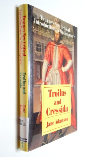 Troilus and Cressida (Twayne's New Critical Introductions: Adamson, Jane