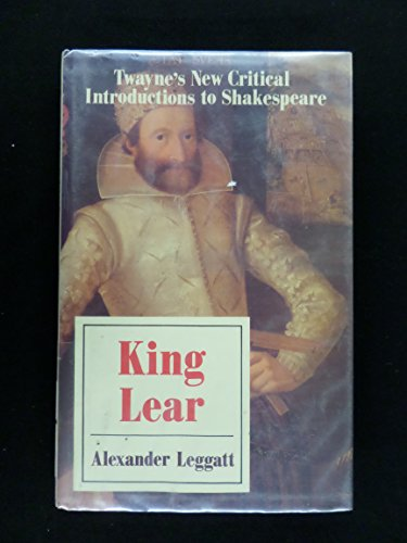 critical study of shakespeares king lear This analysis of act 1, scene 1 is designed as a study guide to help you understand, follow and appreciate shakespeare's king lear analysis: opening scene to king lear, act 1 the earl of kent, duke of gloucester and his illegitimate son edmund enter the king's court.