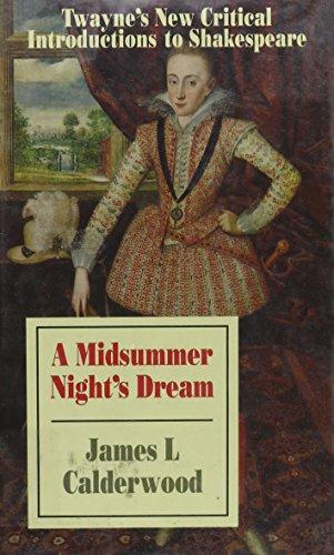 A Midsummer Night's Dream (Twayne's New Critical: Calderwood, James L.