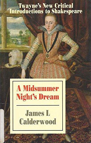 A Midsummer Night's Dream (Twayne's New Critical: James L. Calderwood