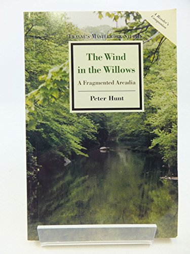 9780805788174: The Wind in the Willows: A Fragmented Arcadia (Twayne's Masterwork Studies Series)