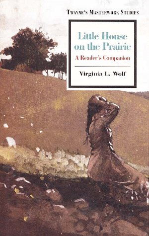 Masterworks Paperback: Little House on the Prairie: Wolf, Virginia L.