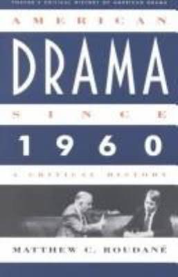 9780805789546: American Drama since 1960: A Critical History (Twayne's critical history of American drama series)