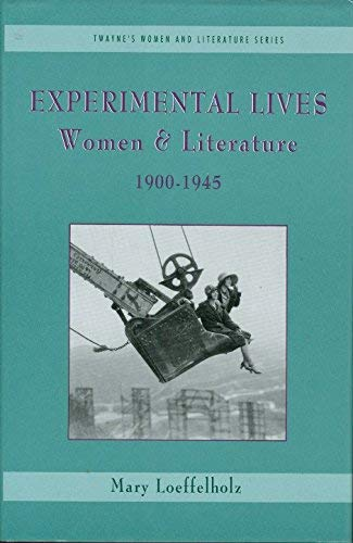 9780805789768: Experimental Lives: Women and Literature, 1900-1945 (Twayne's Women and Literature Series)