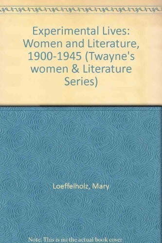 9780805789775: Experimental Lives: Women and Literature, 1900-1945 (Twayne's Women and Literature Series)