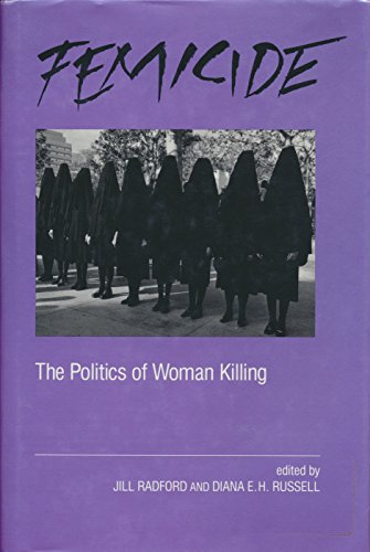9780805790269: Femicide: The Politics of Woman Killing