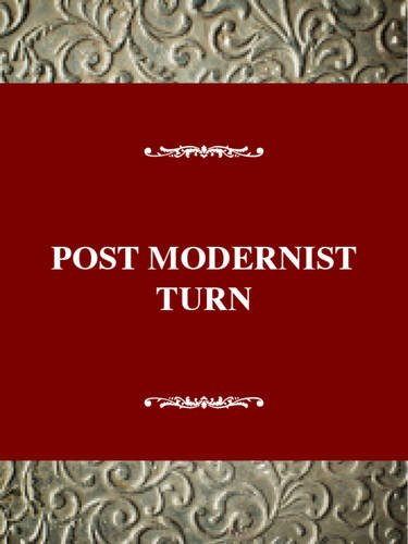 The Postmodernist Turn: American Thought And Culture In The 1970's