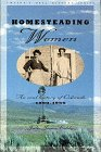 Homesteading Women: An Oral History of Colorado,: Jones-Eddy, Julie