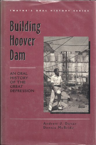 9780805791105: Building Hoover Dam: An Oral History of the Great Depression (Twayne's Oral History Series) (No 11)