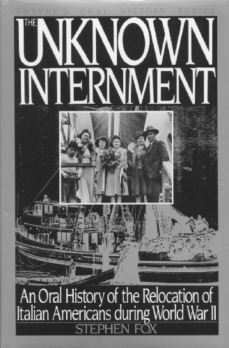 9780805791259: The Unknown Internment: An Oral History of the Relocation of Italian Americans During World War II (Twayne Oral History Series, 4)