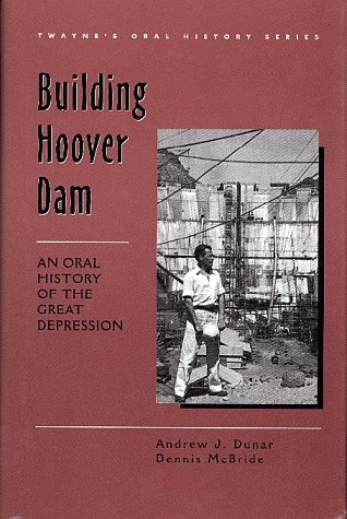 9780805791334: Building Hoover Dam: An Oral History of the Great Depression (Twayne's Oral History Series) (No 11)