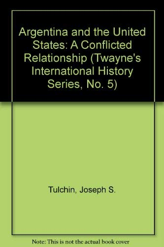9780805792041: Argentina and the United States: A Conflicted Relationship (Twayne's International History Series)