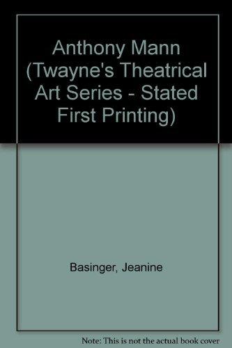 9780805792638: Anthony Mann (Twayne's Theatrical Arts Series)