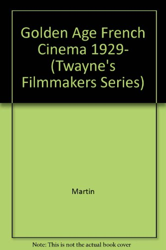 9780805792928: The Golden Age of French Cinema, 1929-1939 (Twayne's Filmmakers Series)