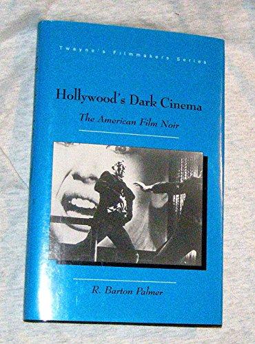 9780805793246: Hollywood's Dark Cinema: The American Film Noir (Twayne's Filmmakers Series)