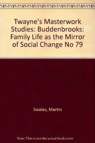 9780805794021: Twayne's Masterwork Studies: Buddenbrooks: Family Life as the Mirror of Social Change No 79