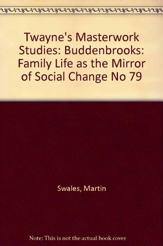 9780805794021: Buddenbrooks: Family Life As the Mirror of Social Change (Twayne's Masterwork Studies) (No 79)