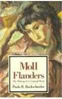 9780805794298: Moll Flanders: The Making of a Criminal Mind (Twayne's Masterwork Studies)