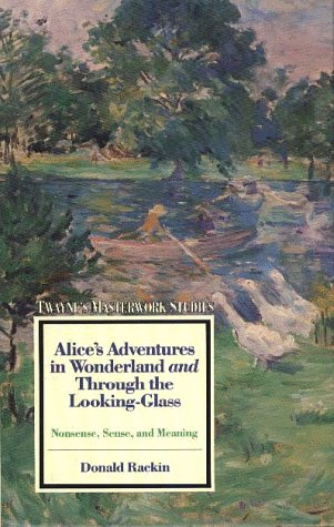 9780805794304: Alice's Adventures in Wonderland and Through the Looking Glass: Nonsense, Sense, and Meaning: No 81 (Twayne's masterwork)