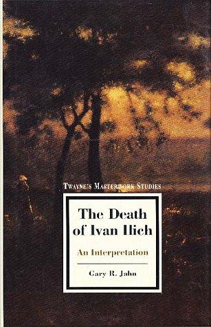 9780805794397: The Death of Ivan Ilich: An Interpretation (Twayne's Masterwork Studies) (No 119)