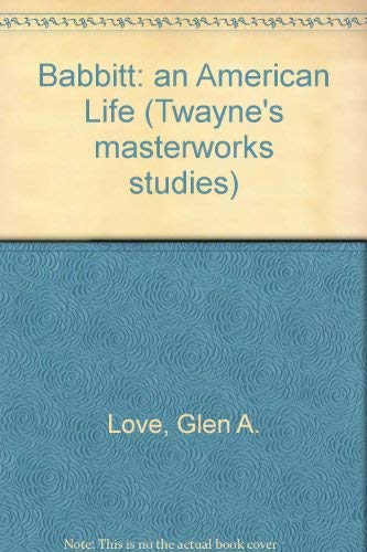 Babbitt: an American Life (Twayne's masterworks studies)