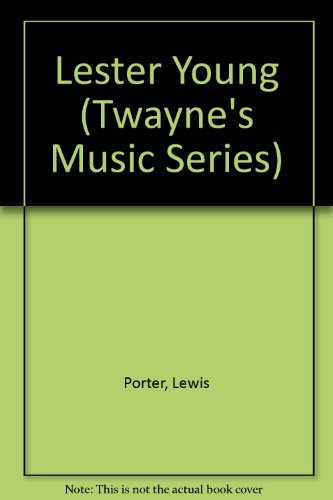 9780805794595: Lester Young (Twayne's Music Series)