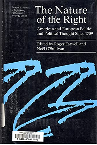 9780805795509: The Nature of the Right: American and European Politics and Political Thought Since 1789 (Twayne's Themes in Right Wing Politics and Ideology Series)
