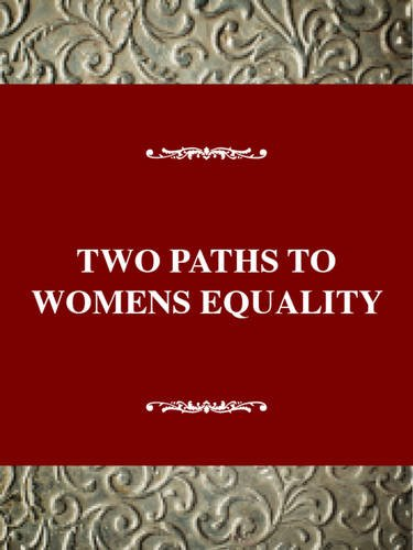 9780805797008: Social Movements Past and Present Series: Two Paths to Women's Equality (cloth)
