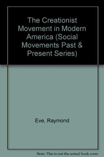 The Creationist Movement in Modern America (Twayne's Social Movements Series)
