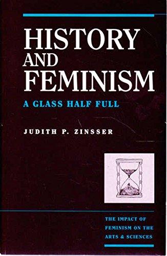 History and Feminism : A Glass Half: Judith P. Zinsser