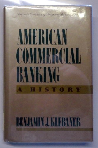 9780805798043: American Commercial Banking: A History (Twayne's evolution of american Business Series)