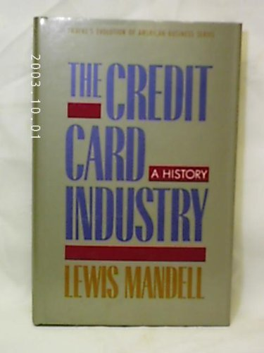 9780805798104: Credit Card Industry: A History (Twayne's Evolution of Modern Business Series)