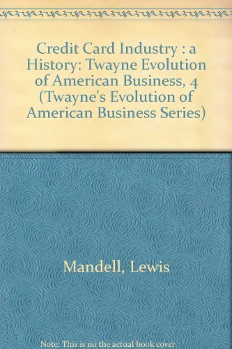 9780805798166: Credit Card Industry: A History (Twayne's Evolution of Modern Business Series)