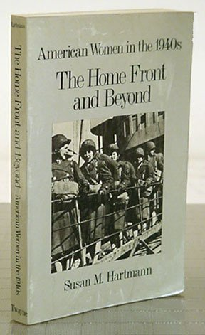 9780805799033: The Home Front & Beyond: American Women in the 1940s