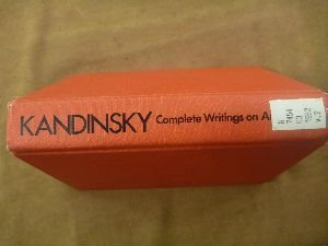 Kandinsky, Complete Writings on Art: Volume One (1901-1921), Volume Two (1922-1943): Kenneth C. ...