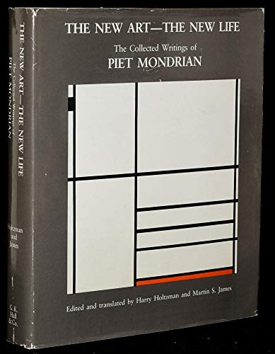 9780805799576: The New Art, the New Life: The Collected Writings of Piet Mondrian (DOCUMENTS OF TWENTIETH CENTURY ART)