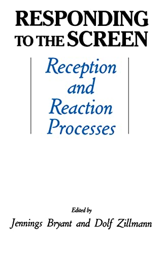 9780805800333: Responding To the Screen: Reception and Reaction Processes (Routledge Communication Series)