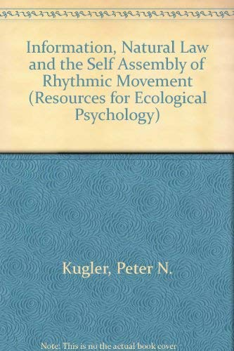 9780805800555: Information, Natural Laws, and Self-Assembly of Rhythmic Movement (Resources for Ecological Psychology)