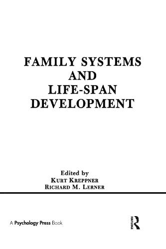 Family Systems and Life-span Development: Kreppner, Kurt