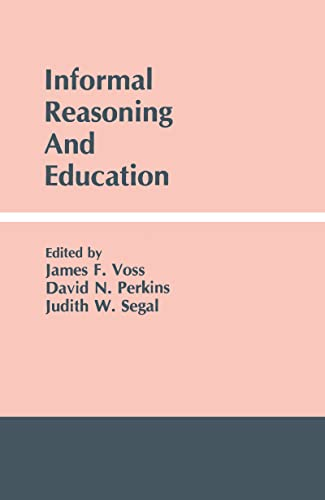 Informal Reasoning and Education: Editor-James F. Voss;
